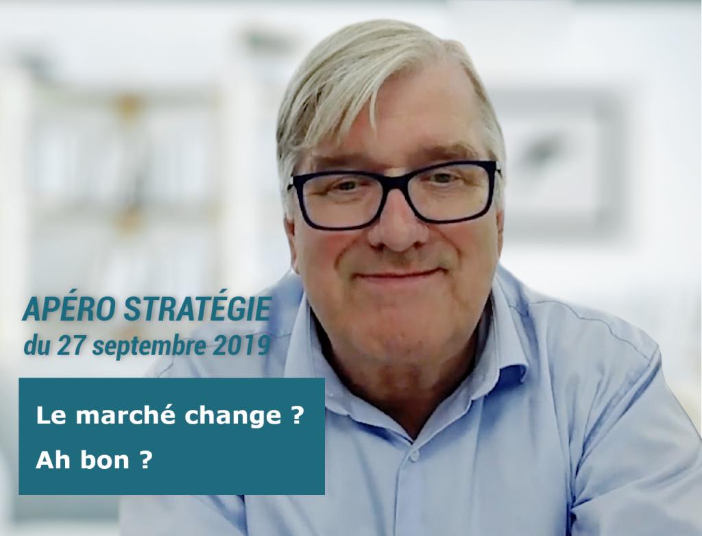 Apéro stratégie de Bertrand Vignon - Le marché change ? Pourquoi ? Comment ?