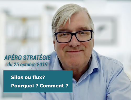 Apéro stratégie de Bertrand Vignon : Silos ou flux ? du 25 octobre 2019