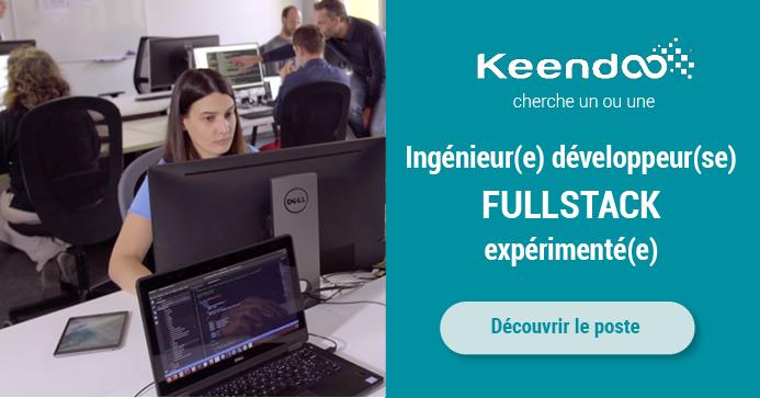 Keendoo recherche un ingénieur (H/F) développer Fullstack